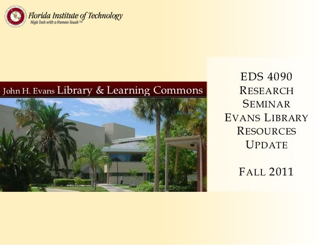 EDS 4090John H. Evans Library   & Learning Commons      R ESEARCH                                                 S EMINAR...