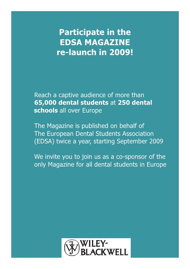 Participate in the         EDSA MAGAZINE        re-launch in 2009!     Reach a captive audience of more than 65,000 dental...