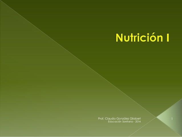 Educación Sanitaria - 2014 Prof. Claudio González Gilabert 1