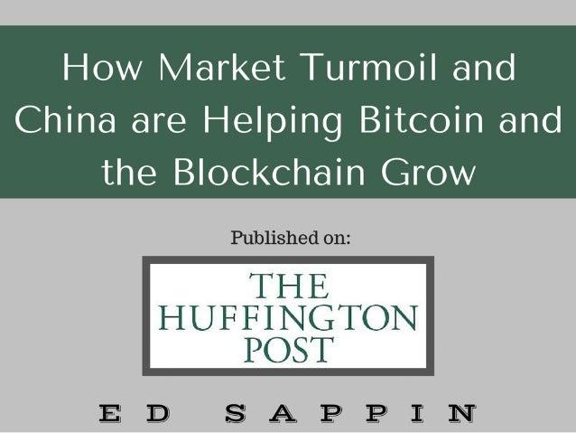 Ed Sappin: How Market Turmoil and China are Helping Bitcoin and the Blockchain Grow