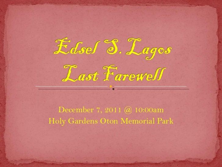 December 7, 2011 @ 10:00am Holy Gardens Oton Memorial Park