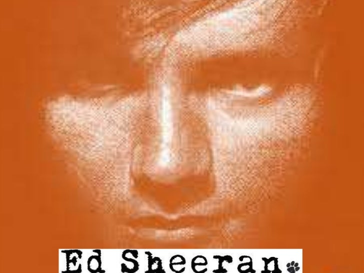 Ed Sheeran              Name: Edward Christopher Sheeran                             Age: 21                     Born: Hal...