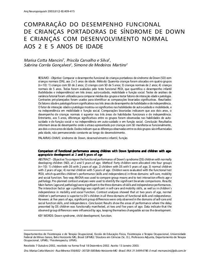 Arq Neuropsiquiatr 2003;61(2-B):409-415COMPARAÇÃO DO DESEMPENHO FUNCIONALDE CRIANÇAS PORTADORAS DE SÍNDROME DE DOWNE CRIAN...