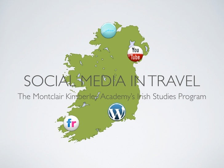 SOCIAL MEDIA IN TRAVEL The Montclair Kimberley Academy's Irish Studies Program