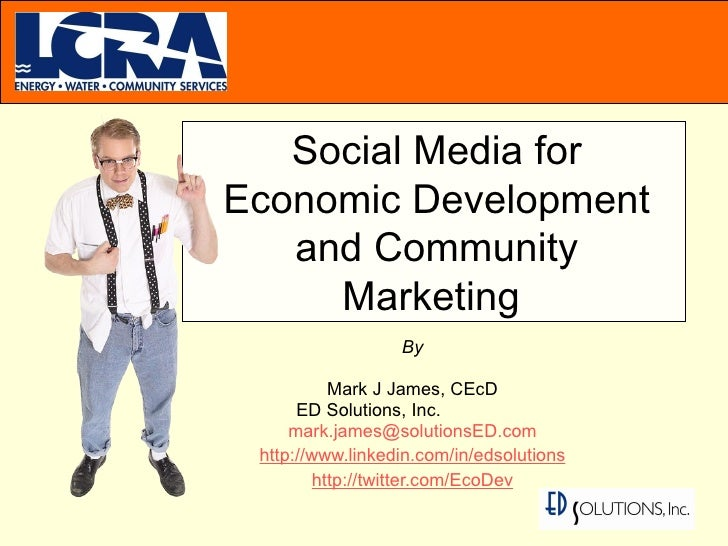 By Mark J James, CEcD ED Solutions, Inc.   [email_address] http://www.linkedin.com/in/edsolutions http://twitter.com/EcoDe...