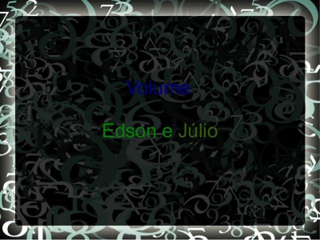 Volume  Edson e Júlio