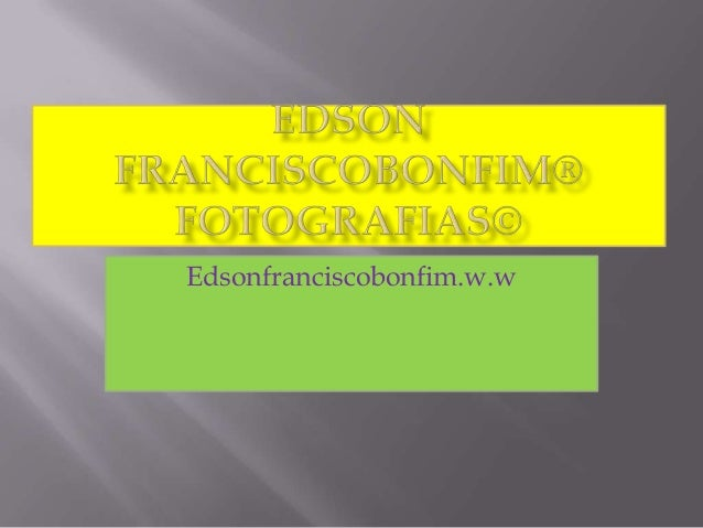 Edsonfranciscobonfim.w.w
