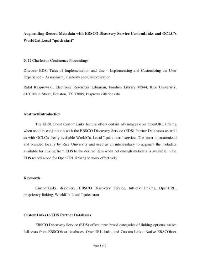 "Augmenting Record Metadata with EBSCO Discovery Service CustomLinks and OCLC'sWorldCat Local ""quick start""2012 Charleston ..."