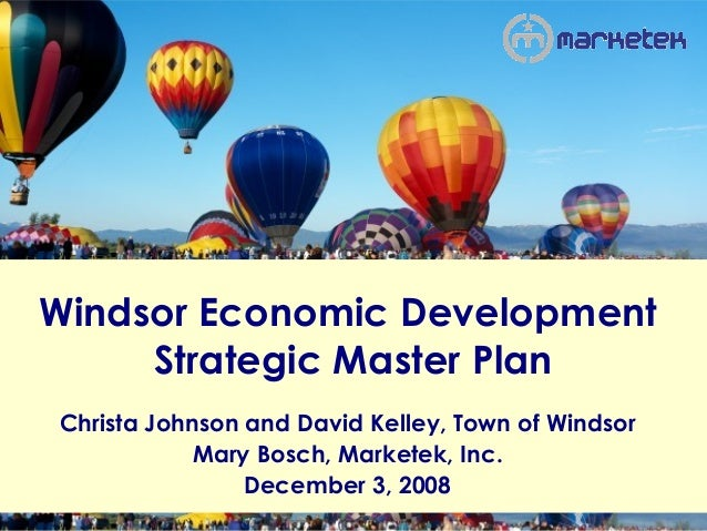 Windsor Economic Development     Strategic Master PlanChrista Johnson and David Kelley, Town of Windsor            Mary Bo...