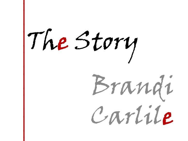 The Story<br />Brandi Carlile<br />