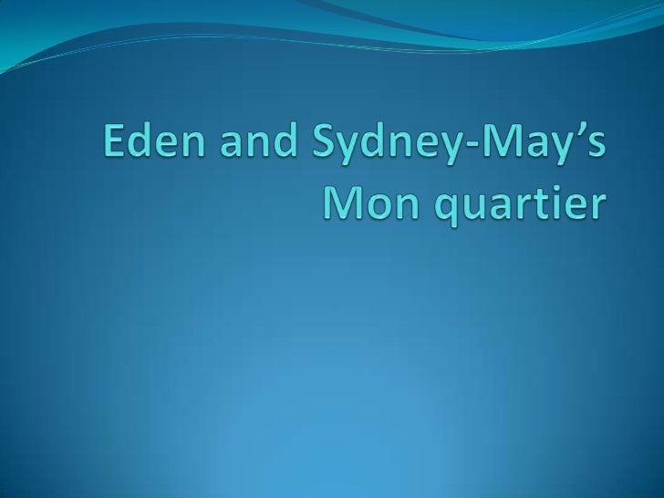 Salut! Je suis Eden et Je suis Sydney-MayEt nous habitons a TawaNous adorons lecon et animaux et nous sont meillevrsamis.N...