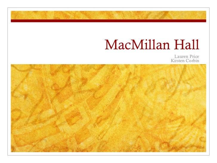MacMillan Hall Lauren Price Kirsten Corbin