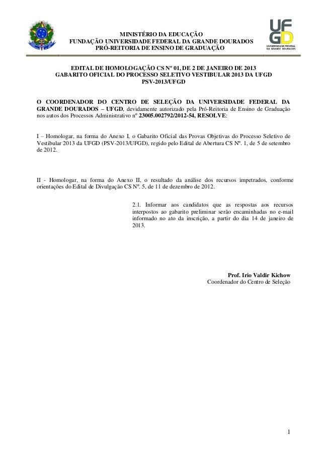 MINISTÉRIO DA EDUCAÇÃO FUNDAÇÃO UNIVERSIDADE FEDERAL DA GRANDE DOURADOS PRÓ-REITORIA DE ENSINO DE GRADUAÇÃO EDITAL DE HOMO...