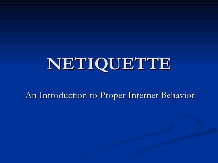 NETIQUETTE An Introduction to Proper Internet Behavior