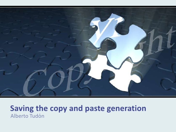Saving the copy and paste generation<br />Alberto Tudόn<br />