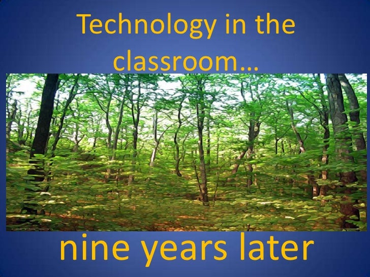 Technology in the classroom… <br />nine years later<br />