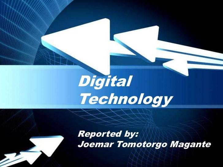 DigitalTechnologyReported by:Joemar Tomotorgo Magante Powerpoint Templates                        Page 1