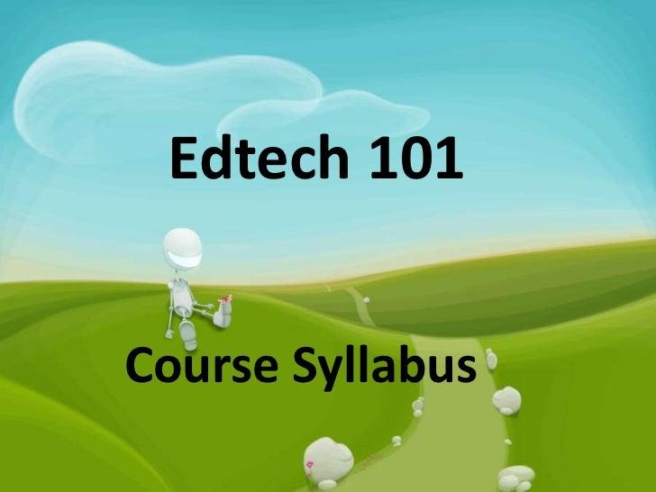 Edtech 101Course Syllabus
