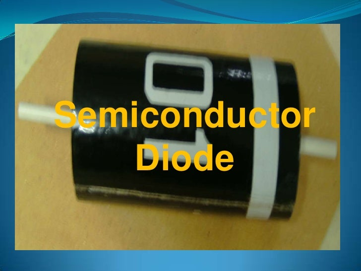 Semiconductor Diode<br />