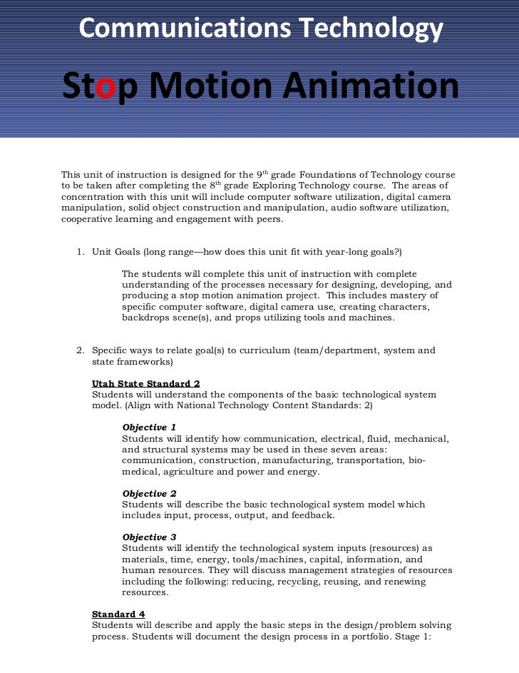 Communications TechnologyStop Motion AnimationThis unit of instruction is designed for the 9th grade Foundations of Techno...