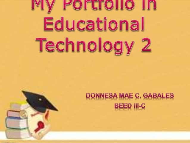  The Student  What is Educational Technology?  Technology: Boon or Bane?  Systematic Approach to Teaching  The Roles ...