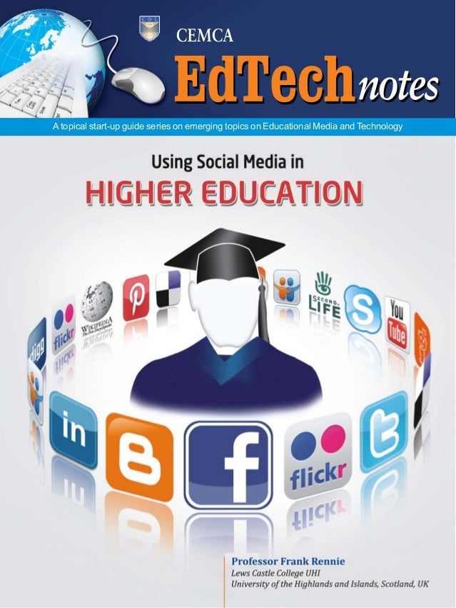 1Using Social Media in Higher Education A topical start-up guide series on emerging topics on Educational Media and Techno...