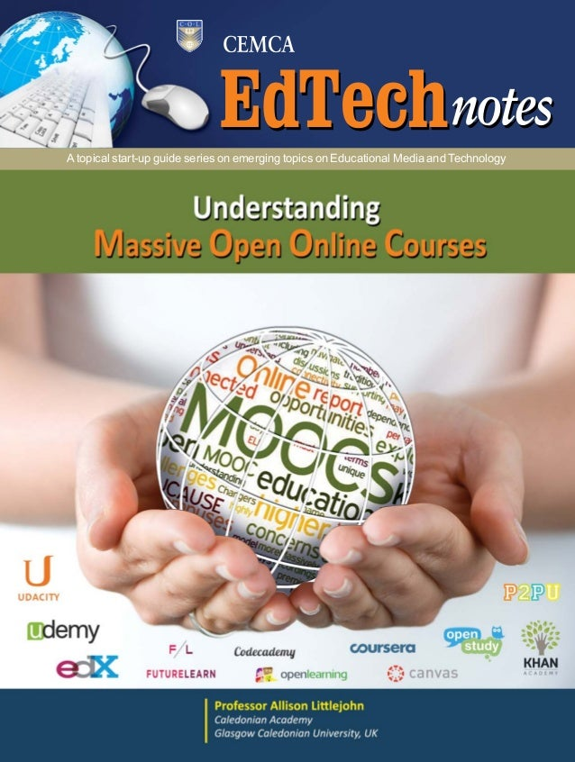 1Understanding MOOCs A topical start-up guide series on emerging topics on Educational Media and Technology