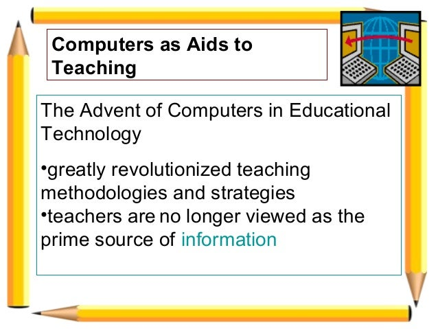 Computer as Aids to Teaching Slide 2