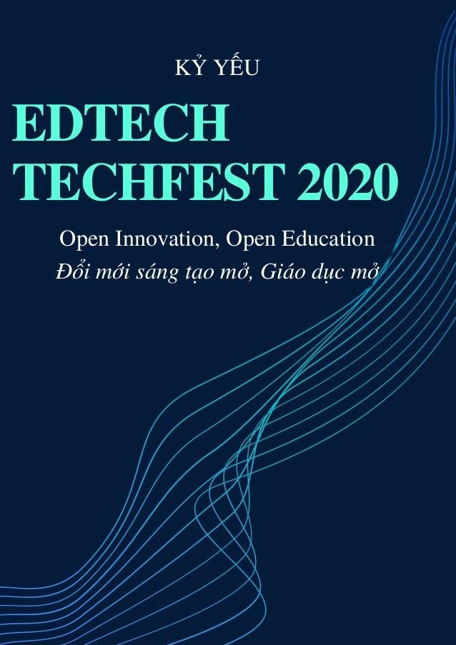 EDTECH TECHFEST 2020 Open Innovation, Open Education Đổi mới sáng tạo mở, Giáo dục mở KỶ YẾU