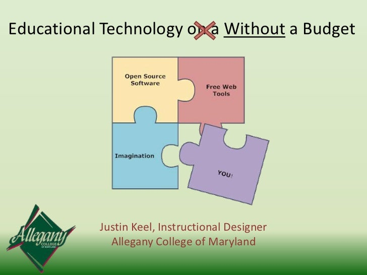 Educational Technology on a Without a Budget<br />Justin Keel, Instructional Designer<br />Allegany College of Maryland<br />