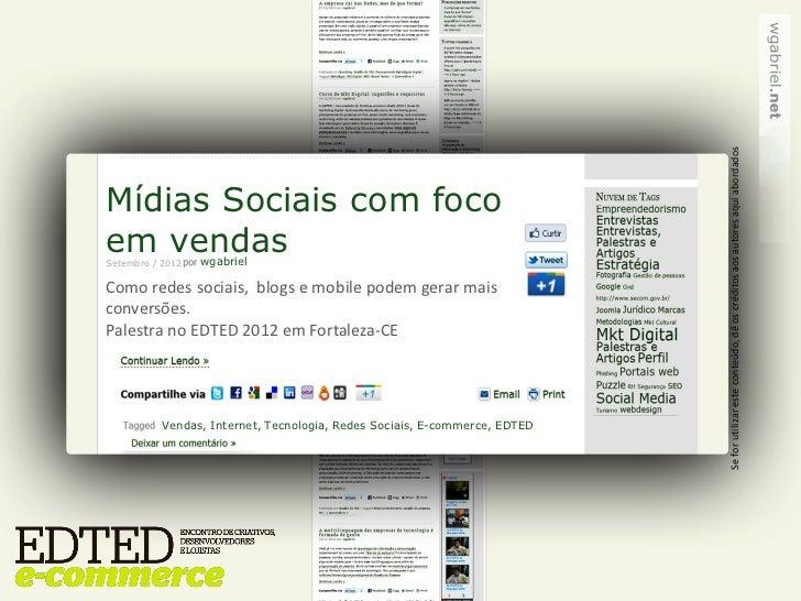 Se for utilizar este conteúdo, dê os créditos aos autores aqui abordadosMídias Sociais com focoem vendasSetembro / 2012   ...