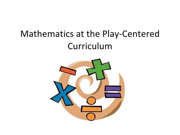 Mathematics at the Play-Centered Curriculum