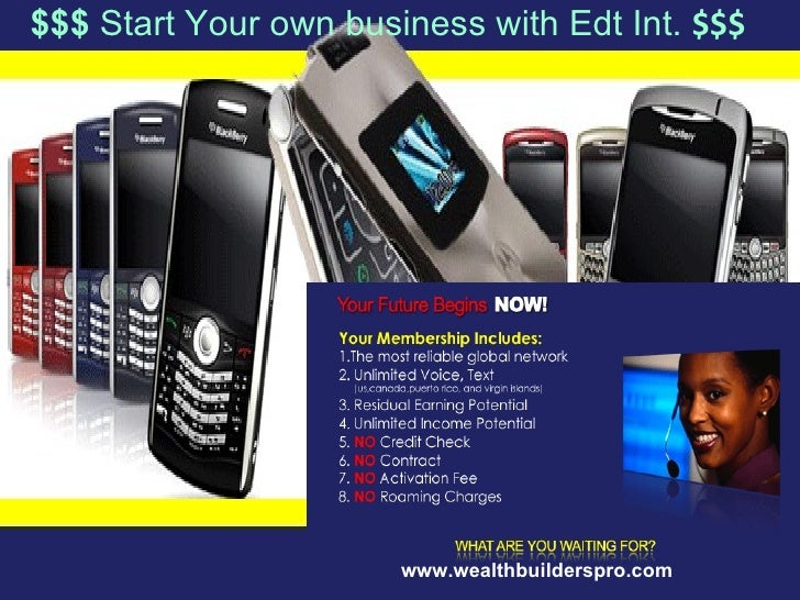 www.wealthbuilderspro.com $$$  Start Your own business with Edt Int.  $$$