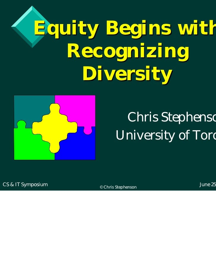 Equity Begins with              Recognizing               Diversity                            Chris Stephenson           ...