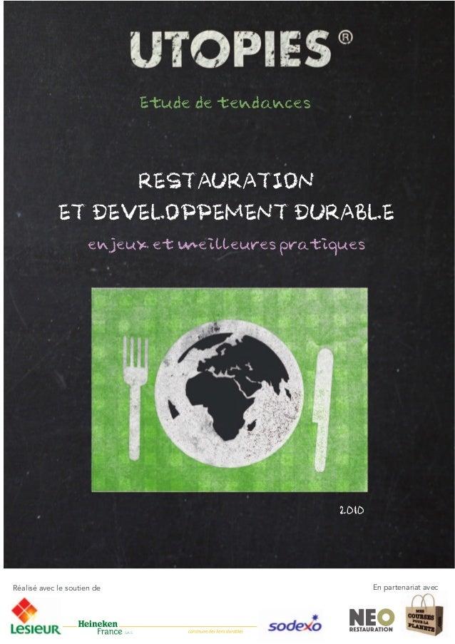 RESTAURATION ET DEVELOPPEMENT DURABLE enjeux et meilleures pratiques Etude de tendances Réalisé avec le soutien de En part...