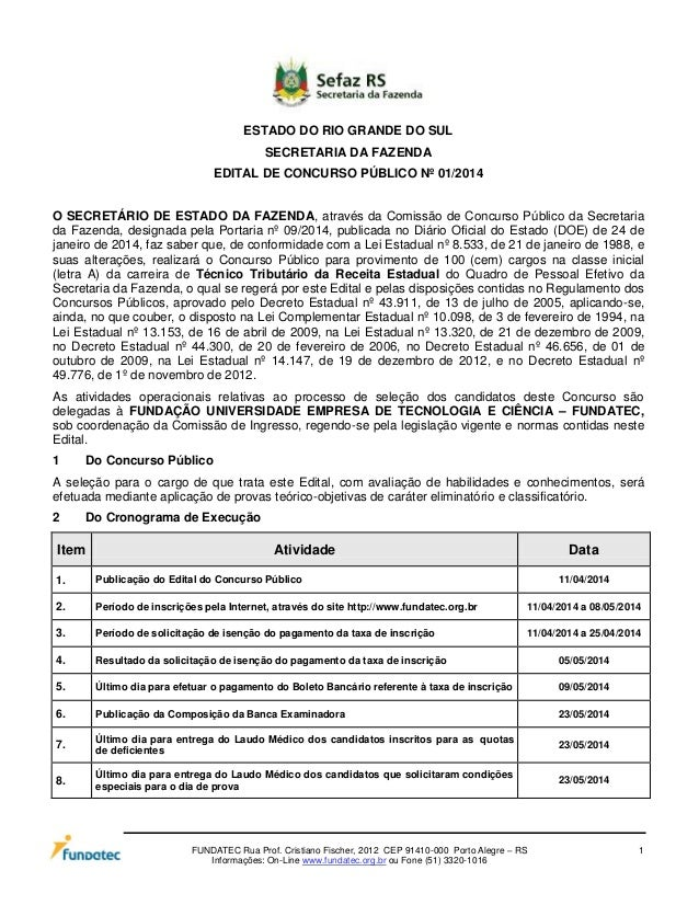 FUNDATEC Rua Prof. Cristiano Fischer, 2012 CEP 91410-000 Porto Alegre – RS 1 Informações: On-Line www.fundatec.org.br ou F...