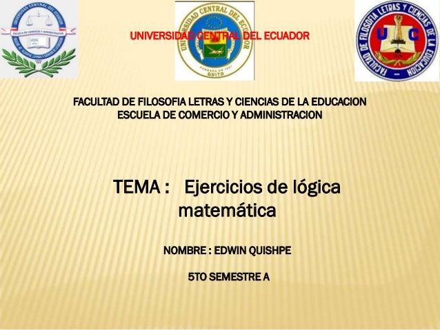 UNIVERSIDAD CENTRAL DEL ECUADOR FACULTAD DE FILOSOFIA LETRAS Y CIENCIAS DE LA EDUCACION ESCUELA DE COMERCIO Y ADMINISTRACI...