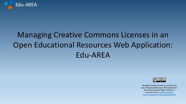 Edu-AREA Managing Creative Commons Licenses in an Open Educational Resources Web Application: Edu-AREA Managing Creative C...