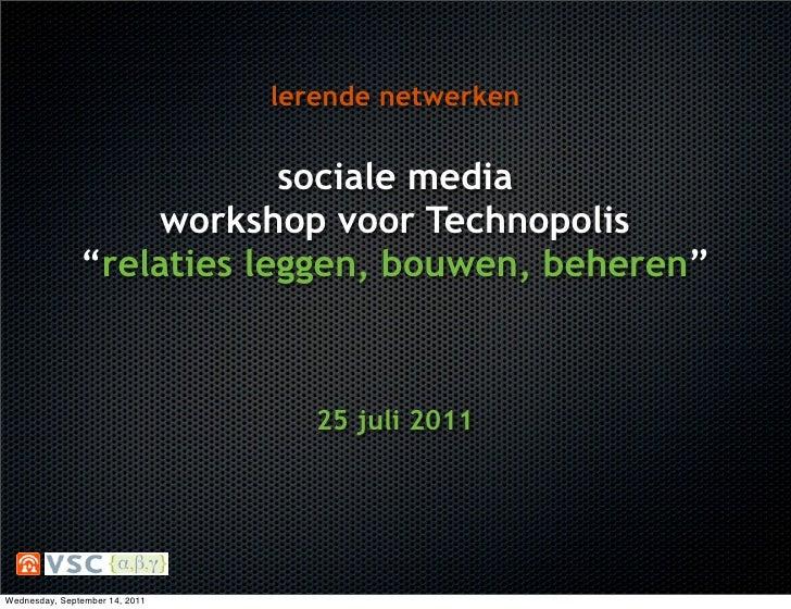 """lerende netwerken                           sociale media                   workshop voor Technopolis               """"relat..."""