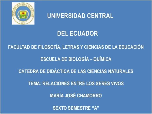 UNIVERSIDAD CENTRAL                    DEL ECUADORFACULTAD DE FILOSOFÍA, LETRAS Y CIENCIAS DE LA EDUCACIÓN             ESC...