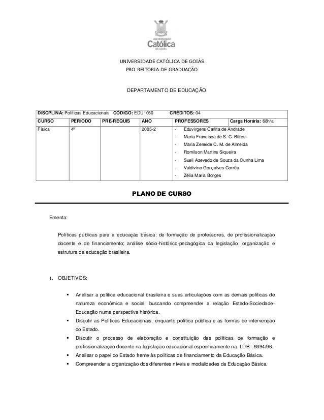 DEPARTAMENTO DE EDUCAÇÃO DISCPLINA: Políticas Educacionais CÓDIGO: EDU1030 CRÉDITOS: 04 CURSO PERÍODO PRE-REQUIS ANO PROFE...