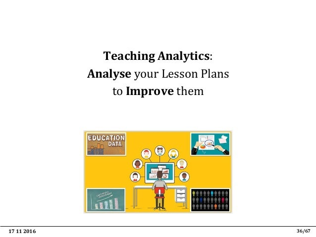 17 11 2016 48/67 Learning Analytics: Analysis and report on student data  Analysis and report on student data aims to pro...