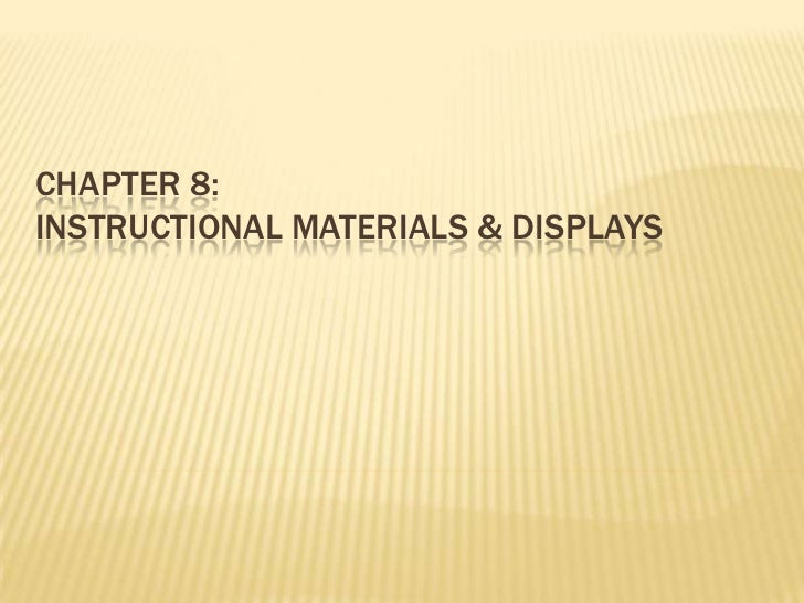 Chapter 8:Instructional Materials & Displays<br />