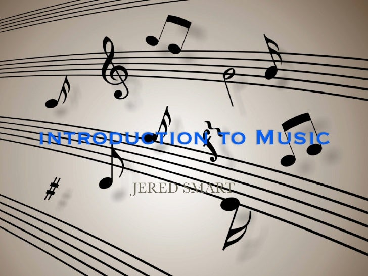 introduction to Music      JERED SMART