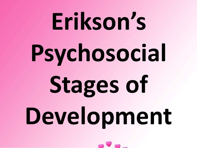 erikson s stages of development relating to Essay on erik erikson's stages of development 3343 words | 14 pages theories one of the most talked about theories is his theory of psychosocial development.