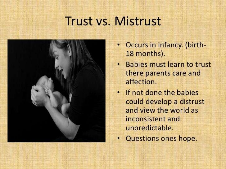 trust vs mistrust erikson essays Essays powered by login join essay about erikson: erikson ' s stages of psychosocial erik erikson 8 stages essay trust vs mistrust.
