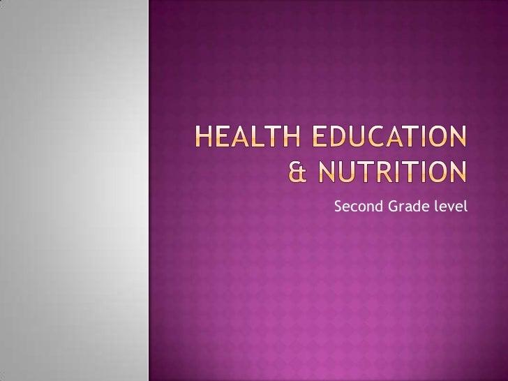 Health education & nutrition<br />Second Grade level<br />
