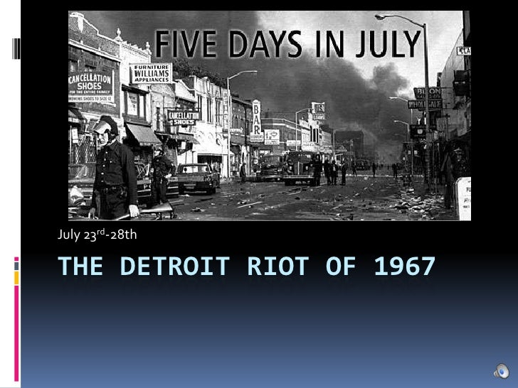 The Detroit Riot of 1967<br />July 23rd-28th<br />