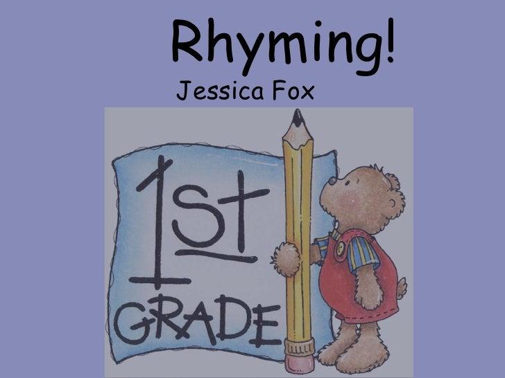 Rhyming!Jessica Fox<br />