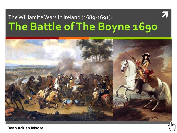 The Williamite Wars In Ireland (1689-1691):   The Battle of The Boyne 1690Dean Adrian Moore